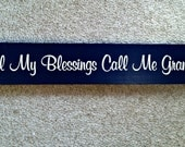 All My BLESSINGS Call Me GRANDMA Hand Painted Wood Sign. Grandmothers, Mothers Day Gift.