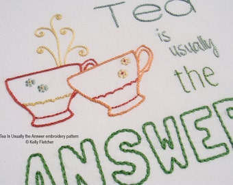 Tea is Usually the Answer modern hand embroidery pattern - modern embroidery PDF pattern, digital download