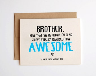 Brother 'now that we're older' Birthday Card, Kraft, Humour, Greetings Card