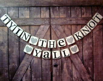 Wedding Banners- TYIN the KNOT YALL-engagement rustic wedding signs