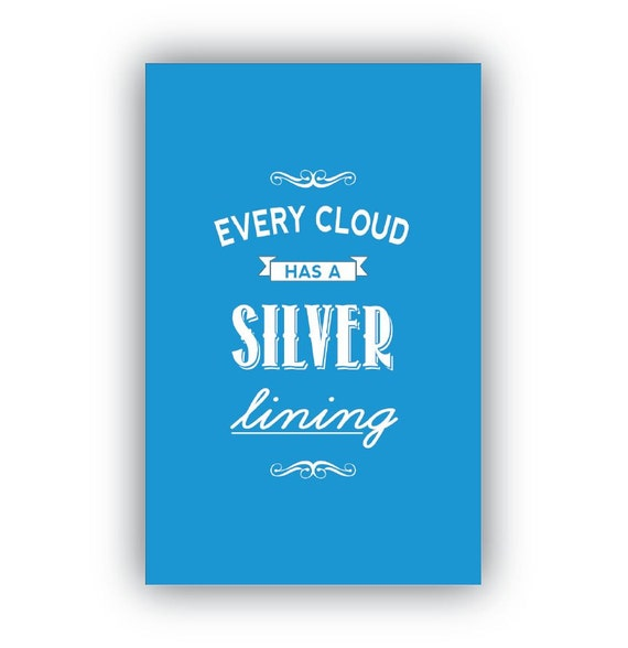 every dark cloud has a silver lining essay Every dark cloud has silver lining essay description: in this era of globalization and the world-wide web, the ability to communicate accurately and effectively using.