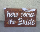 """Wedding Sign - """"Here comes the Bride"""""""