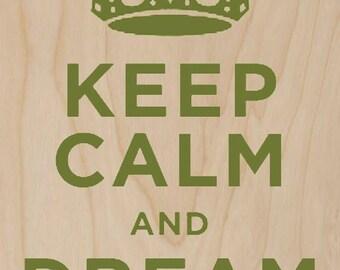 Keep Calm and Dream Big Green - Plywood Wood Print Poster Wall Art WP - DF - 0410