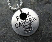 F*ck Cancer - Hand Stamped Necklace - Cancer Jewelry - Stamping Cancer Out