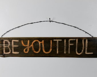 Be YOUTIFUL, Pine Barn Board Sign, barbed wire