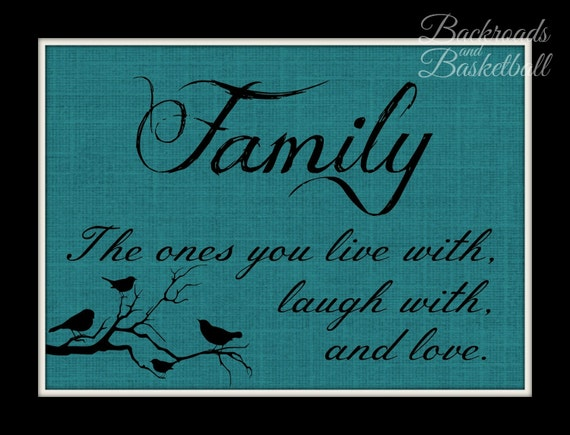 Family The Ones You Live With Laugh With And Love Quote Fine