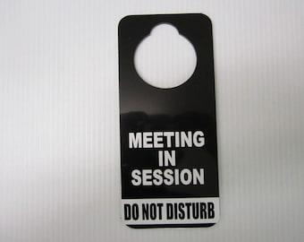 Meeting in Session Do Not Disturb Door Hanger Sign