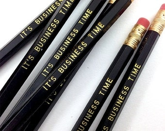 It's Business Time Engraved set of 6 pencils, cool stocking gifts, funny pencil, tv show quote, yankee swap, White elephant, latex free