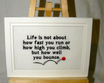 """Life is about Bouncing Quote Control Embroidered Matted 7"""" x 5"""""""