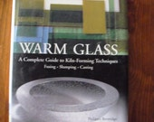 Reserved for Gabrielle - Warm Glass A Complete Guide - Teach Yourself Warm Glass and Fusing Techniques - Excellent Book