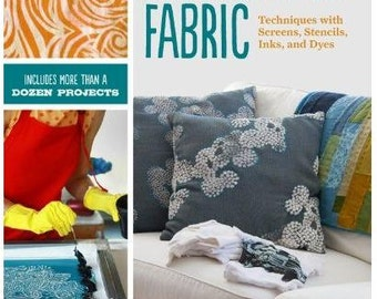 """Autographed copy of my how-to book """"Printing on Fabric: Techniques with Screens, Stencils, Inks, and Dyes, including 14 how-to projects"""""""