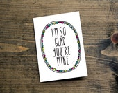 valentine card i'm so glad you're mine romantic card anniversary card typography quote card birthday card wedding card valentine for her