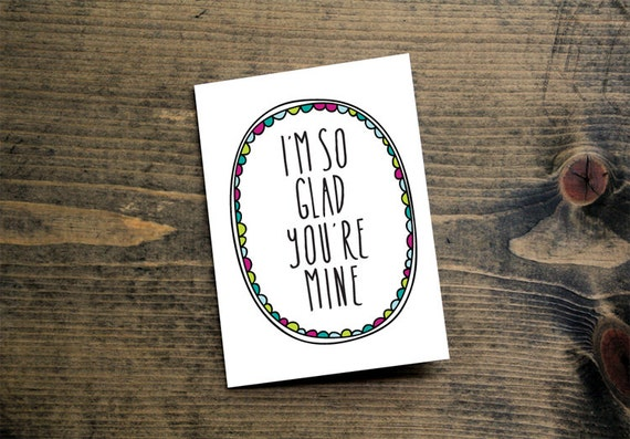 Valentine Card I'm So Glad You're Mine Romantic By Letterhappy