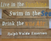 Live in the Sunshine Emerson quote Reclaimed Wood Sign
