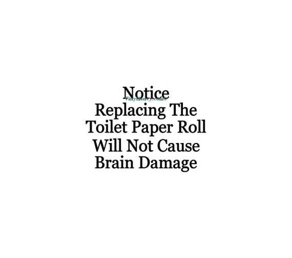 Notice Replacing The Toilet Paper Roll Vinyl Wall Decal - Vinyl decal paper roll