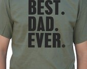 Valentine's Day Gift Best Dad Ever Mens t shirt Father's Day Husband Gift tshirt for Dad Awesome Dad Funny Tshirt Dad Gift