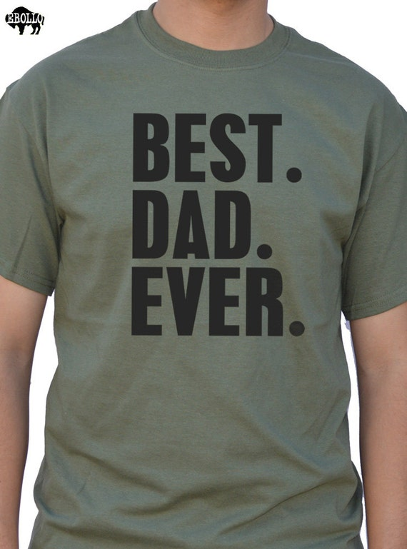 Fathers Day Gift New Dad Best Dad Ever T Shirt Mens t-shirt