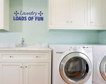 Wall Decals Wall Quote Wall Words Wall Sticker - Laundry Loads of Fun