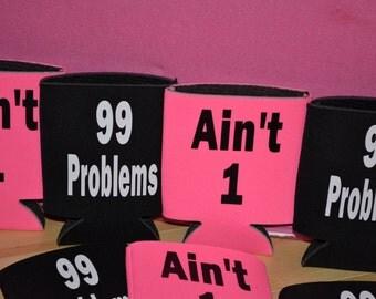 """TEN SETS:  """"99 Problems/Ain't One"""" Sets Can/Bottle/Beer Hugger/Sleeve/Holder"""