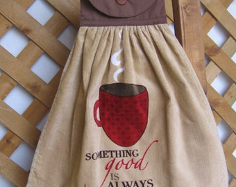 """Kitchen Tea Towel Coffee Themed Hanging Kitchen Dish Towel with Coffee Cup and """"Something good is always brewing"""" SnowNoseCrafts"""