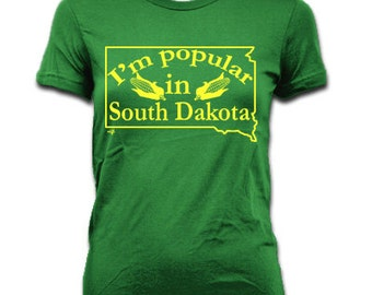 Women's I'm Popular In South Dakota T-shirt by NIFTshirts