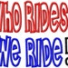 Who Rides We Ride - Applique - Machine Embroidery Design - 8 Sizes