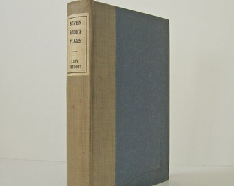 Lady Gregory Seven Short Plays 1915 Edition Published by G. P. Putnam's Sons Vintage Book of Irish Plays
