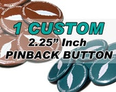 """1 Personalized 2.25"""" Inch Pinback Button - Large Badge"""