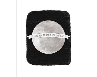 I Love You to the Moon and Back Print - Black Gray Grey Monochrome
