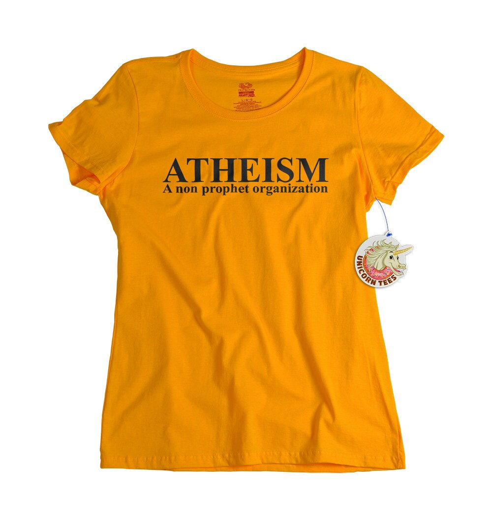 Atheist shirt for women atheism is a non profit organization for T shirt printing for non profit organizations