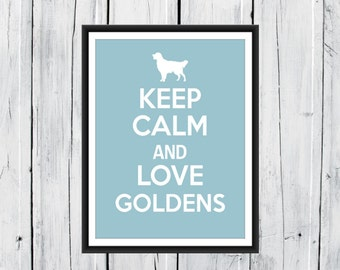 Golden Retriever Print - Keep Calm and Love Goldens -   Custom Colors and Sizes