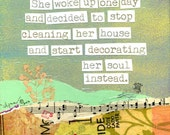 Inspirational Art Print:  Decorate Her Soul - 2