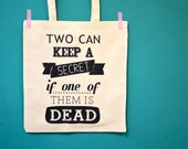 Pretty little liars canvas tote - two can keep a secret if one of them is dead bag