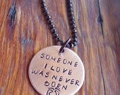 "Miscarriage Necklace Reads ""Someone I Love Was Never Born"" with Footprints, Copper on a Ball Chain Necklace"