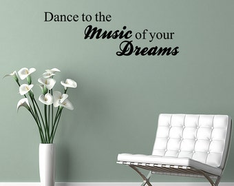 wall quote vinyl decal sticker decor dance to the music of your dreams v417 - Wall Stickers Design Your Own