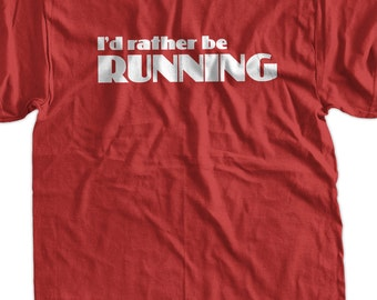 I'd Rather Be Running Run Sport Screen Printed T-Shirt Tee Shirt T Shirt Mens Ladies Womens Youth Kids Funny Geek