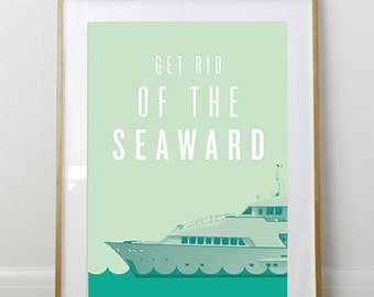 Get Rid of the Seaward // Arrested Development Poster // 11 x 17 // A3 // RIBBA 290 x 390mm