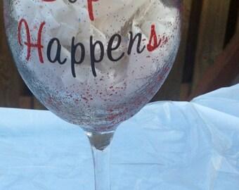 Sip Happens Glittery Funny Girlie White Wine Glass