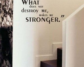 What Does Not Destroy Me Quote Decal Sticker Wall