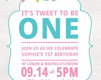 It's Tweet to Be One Printable Birthday Party Invitation ( 4 x 6 or 5 x 7)
