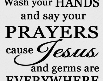 Vinyl Wall Art Decal Wash You Hands And Say Your Prayers ...
