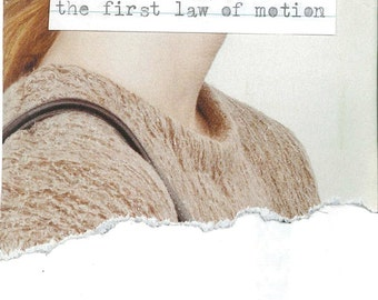 the first law of motion || mini-zine of collage and poetry