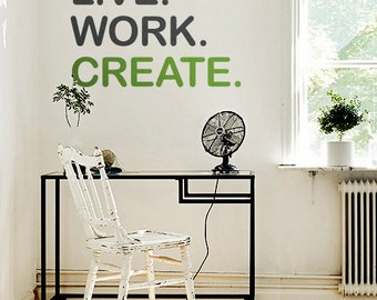Live Work Create   Quote Wall Decal   Vinyl Wall Quote Sticker   Home Office  Wall