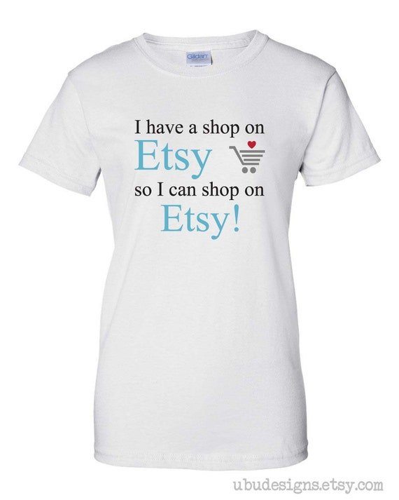 Etsy Shop Humor T Shirt Women 39 S Sizes Shop Owners By