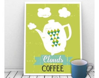 Retro Kitchen Art, Funny Kitchen Art, Clouds in my Coffee, Instant Download Art