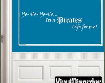 yo-ho-yo-ho… it's a pirates life for me!  - Vinyl Wall Decal - Wall Quotes  - Vinyl Sticker - Boysbedroom06ET