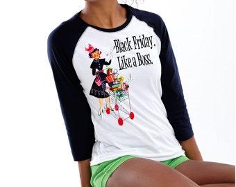 "Black Friday Women Shirt - Shopping Shirt Christmas - ""Black Friday Like A Boss"" - Shopping  Baseball Shirt - Unisex XS S M L Xl 2XL 3XL"
