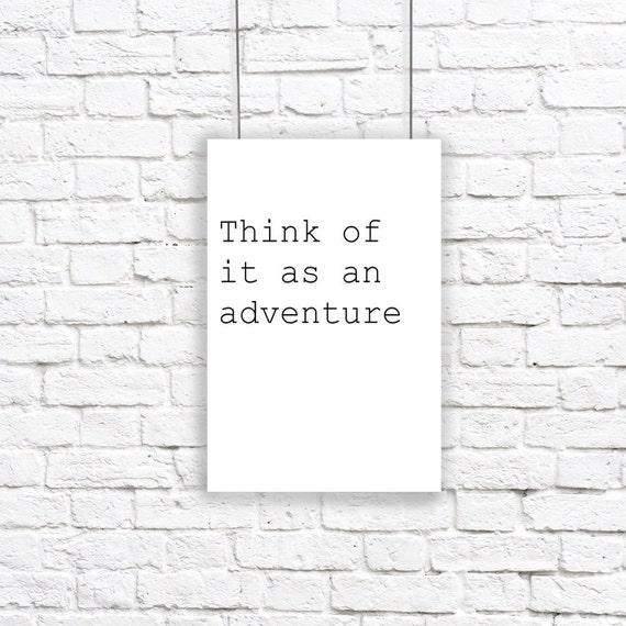 Large Think Of It As An Adventure Print Black And White Motivational Inspirational