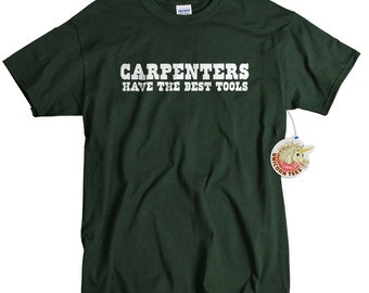 Carpenters have the best tools funny gift for handyman carpenter t shirt mens tshirt birthday gift for him for boyfriend husband