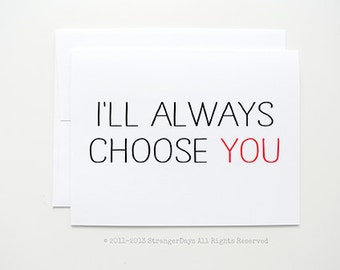"""Valentines Card - I Love You Card - Valentine's Day Card """"I'll always choose you"""" Anniversary Card, Love Card, Card for him"""